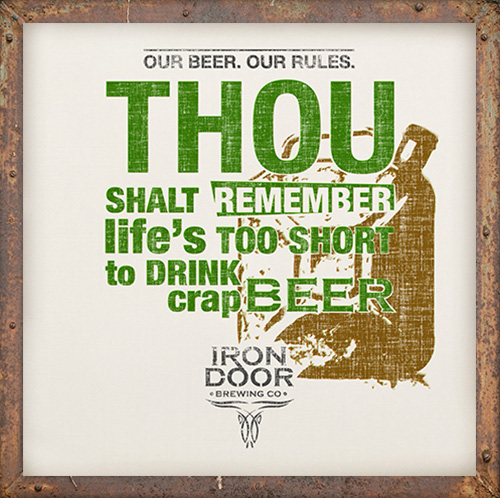 Remember life's too short to drink crap beer